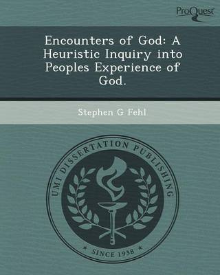 Encounters of God: A Heuristic Inquiry Into Peoples Experience of God