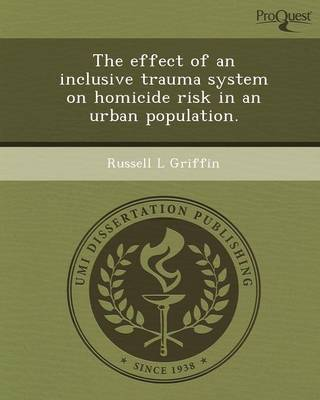 The Effect of an Inclusive Trauma System on Homicide Risk in an Urban Population