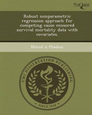 Robust Nonparametric Regression Approach for Competing Cause Censored Survival Mortality Data with Covariates