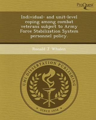 Individual- And Unit-Level Coping Among Combat Veterans Subject to Army Force Stabilization System Personnel Policy