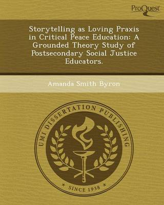 Storytelling as Loving Praxis in Critical Peace Education: A Grounded Theory Study of Postsecondary Social Justice Educators