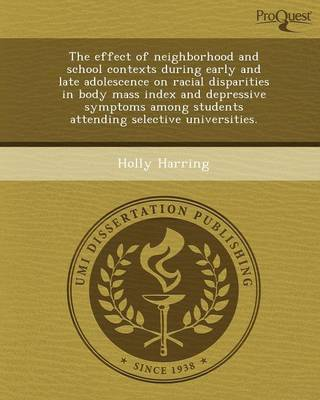 The Effect of Neighborhood and School Contexts During Early and Late Adolescence on Racial Disparities in Body Mass Index and Depressive Symptoms Amon