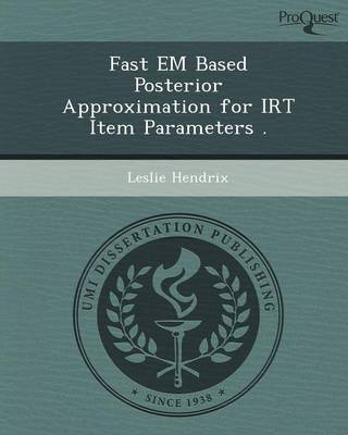 Fast Em Based Posterior Approximation for Irt Item Parameters