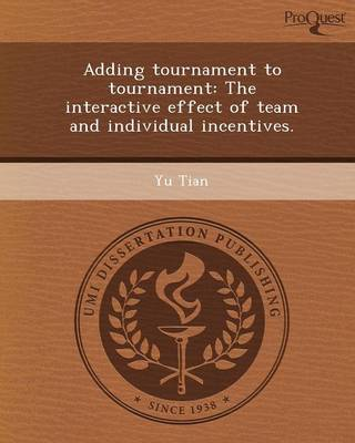 Adding Tournament to Tournament: The Interactive Effect of Team and Individual Incentives