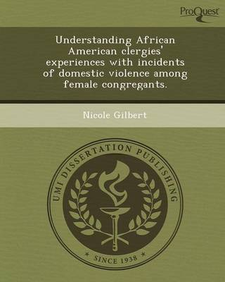 Understanding African American Clergies' Experiences with Incidents of Domestic Violence Among Female Congregants