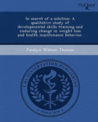 In Search of a Solution: A Qualitative Study of Developmental Skills Training and Enduring Change in Weight Loss and Health Maintenance Behavio