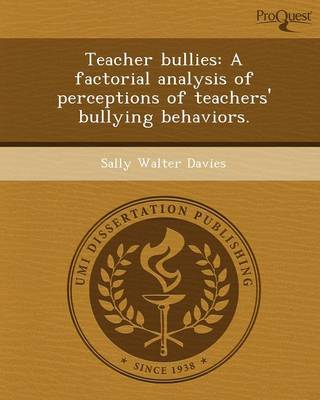 Teacher Bullies: A Factorial Analysis of Perceptions of Teachers' Bullying Behaviors