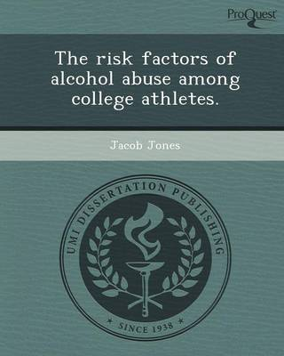 The Risk Factors of Alcohol Abuse Among College Athletes