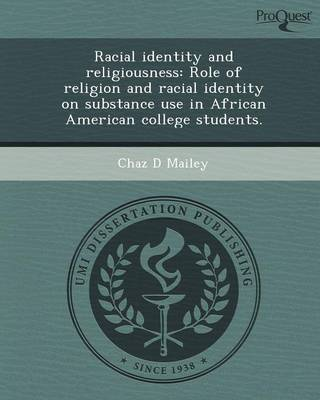 Racial Identity and Religiousness: Role of Religion and Racial Identity on Substance Use in African American College Students