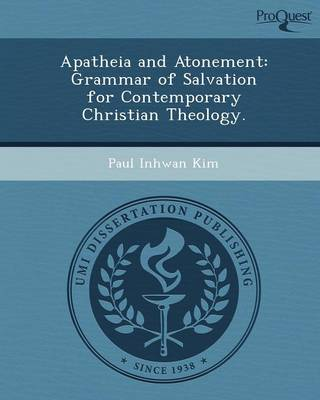 Apatheia and Atonement: Grammar of Salvation for Contemporary Christian Theology