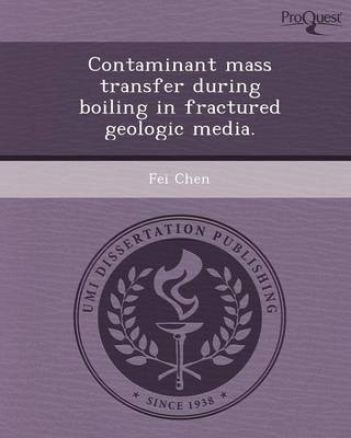 Contaminant Mass Transfer During Boiling in Fractured Geologic Media