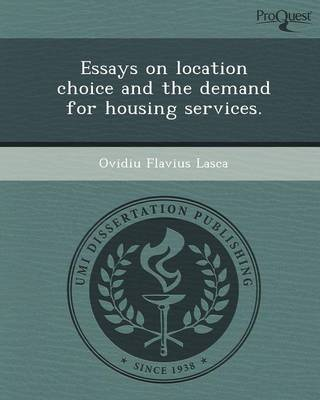 Essays on Location Choice and the Demand for Housing Services