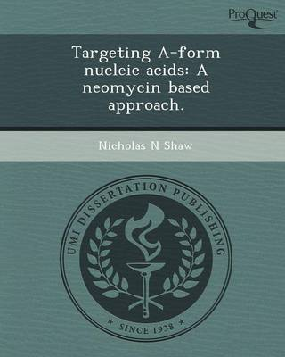 Targeting A-Form Nucleic Acids: A Neomycin Based Approach