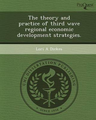 The Theory and Practice of Third Wave Regional Economic Development Strategies