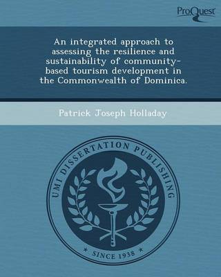 An Integrated Approach to Assessing the Resilience and Sustainability of Community-Based Tourism Development in the Commonwealth of Dominica