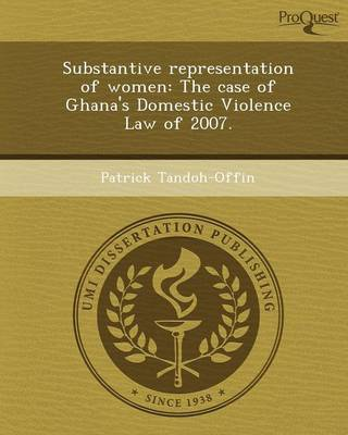 Substantive Representation of Women: The Case of Ghana's Domestic Violence Law of 2007