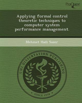 Applying Formal Control Theoretic Techniques to Computer System Performance Management
