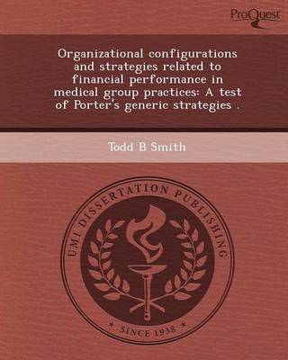Organizational Configurations and Strategies Related to Financial Performance in Medical Group Practices: A Test of Porter's Generic Strategies