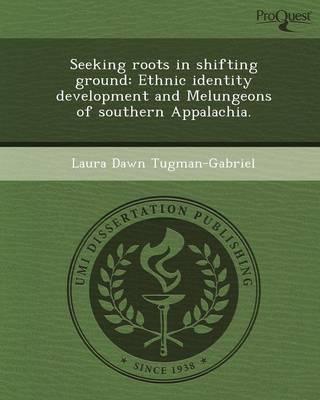 Seeking Roots in Shifting Ground: Ethnic Identity Development and Melungeons of Southern Appalachia