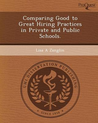 Comparing Good to Great Hiring Practices in Private and Public Schools