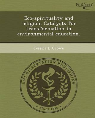 Eco-Spirituality and Religion: Catalysts for Transformation in Environmental Education