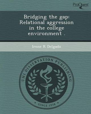 Bridging the Gap: Relational Aggression in the College Environment