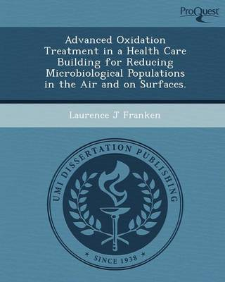 Advanced Oxidation Treatment in a Health Care Building for Reducing Microbiological Populations in the Air and on Surfaces