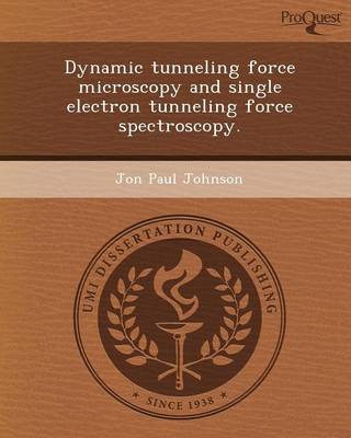 Dynamic Tunneling Force Microscopy and Single Electron Tunneling Force Spectroscopy