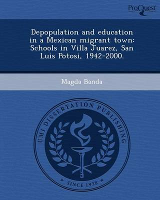 Depopulation and Education in a Mexican Migrant Town: Schools in Villa Juarez