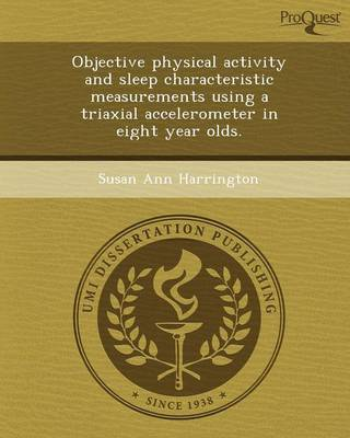 Objective Physical Activity and Sleep Characteristic Measurements Using a Triaxial Accelerometer in Eight Year Olds