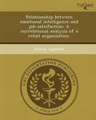 Relationship Between Emotional Intelligence and Job Satisfaction: A Correlational Analysis of a Retail Organization