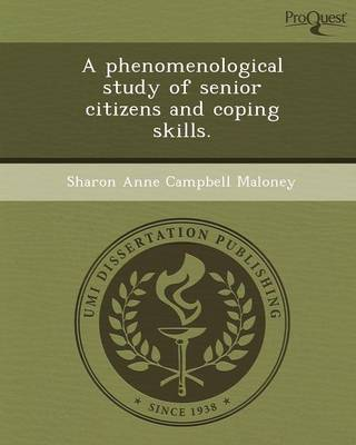 A Phenomenological Study of Senior Citizens and Coping Skills