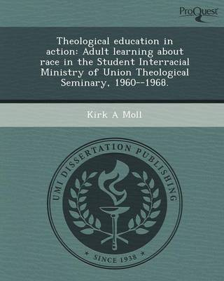 Theological Education in Action: Adult Learning about Race in the Student Interracial Ministry of Union Theological Seminary