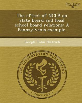The Effect of Nclb on State Board and Local School Board Relations: A Pennsylvania Example