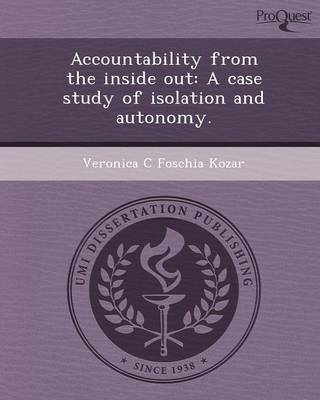 Accountability from the Inside Out: A Case Study of Isolation and Autonomy