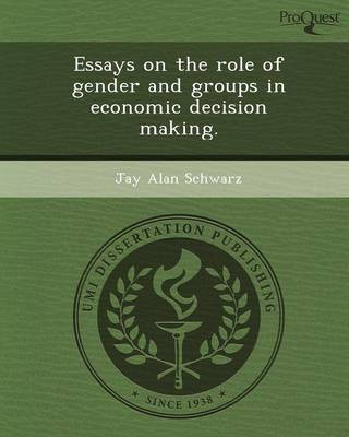 Essays on the Role of Gender and Groups in Economic Decision Making