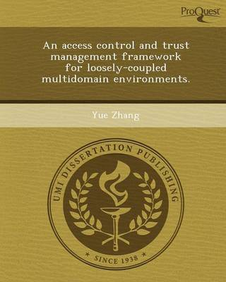 An Access Control and Trust Management Framework for Loosely-Coupled Multidomain Environments