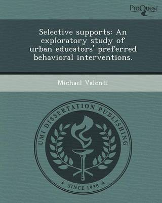 Selective Supports: An Exploratory Study of Urban Educators' Preferred Behavioral Interventions