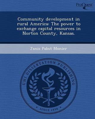 Community Development in Rural America: The Power to Exchange Capital Resources in Norton County