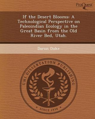 If the Desert Blooms: A Technological Perspective on Paleoindian Ecology in the Great Basin from the Old River Bed, Utah