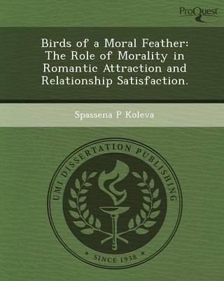 Birds of a Moral Feather: The Role of Morality in Romantic Attraction and Relationship Satisfaction