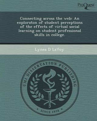 Connecting Across the Web: An Exploraton of Student Perceptions of the Effects of Virtual Social Learning on Student Professional Skills in Colle