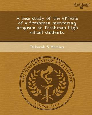 A Case Study of the Effects of a Freshman Mentoring Program on Freshman High School Students