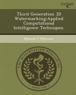 Third Generation 3D Watermarking: Applied Computational Intelligence Techniques