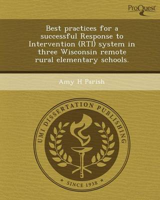 Best Practices for a Successful Response to Intervention (Rti) System in Three Wisconsin Remote Rural Elementary Schools