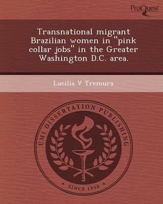 Transnational Migrant Brazilian Women in Pink Collar Jobs in the Greater Washington D.C