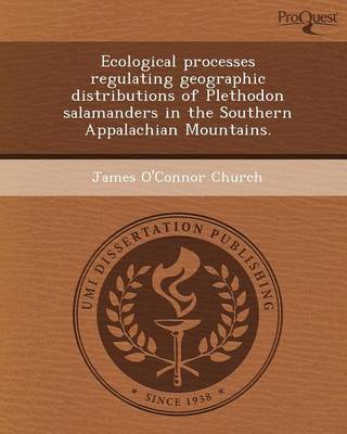 Ecological Processes Regulating Geographic Distributions of Plethodon Salamanders in the Southern Appalachian Mountains