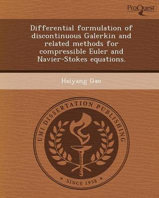 Differential Formulation of Discontinuous Galerkin and Related Methods for Compressible Euler and Navier-Stokes Equations