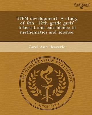 Stem Development: A Study of 6th--12th Grade Girls' Interest and Confidence in Mathematics and Science