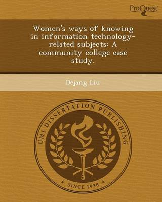 Women's Ways of Knowing in Information Technology-Related Subjects: A Community College Case Study